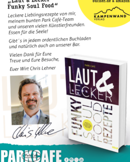 Laut & Lecker: Funky Soul Food Rezepte – Rezepte aus dem Münchner Kultrestaurant Park Café